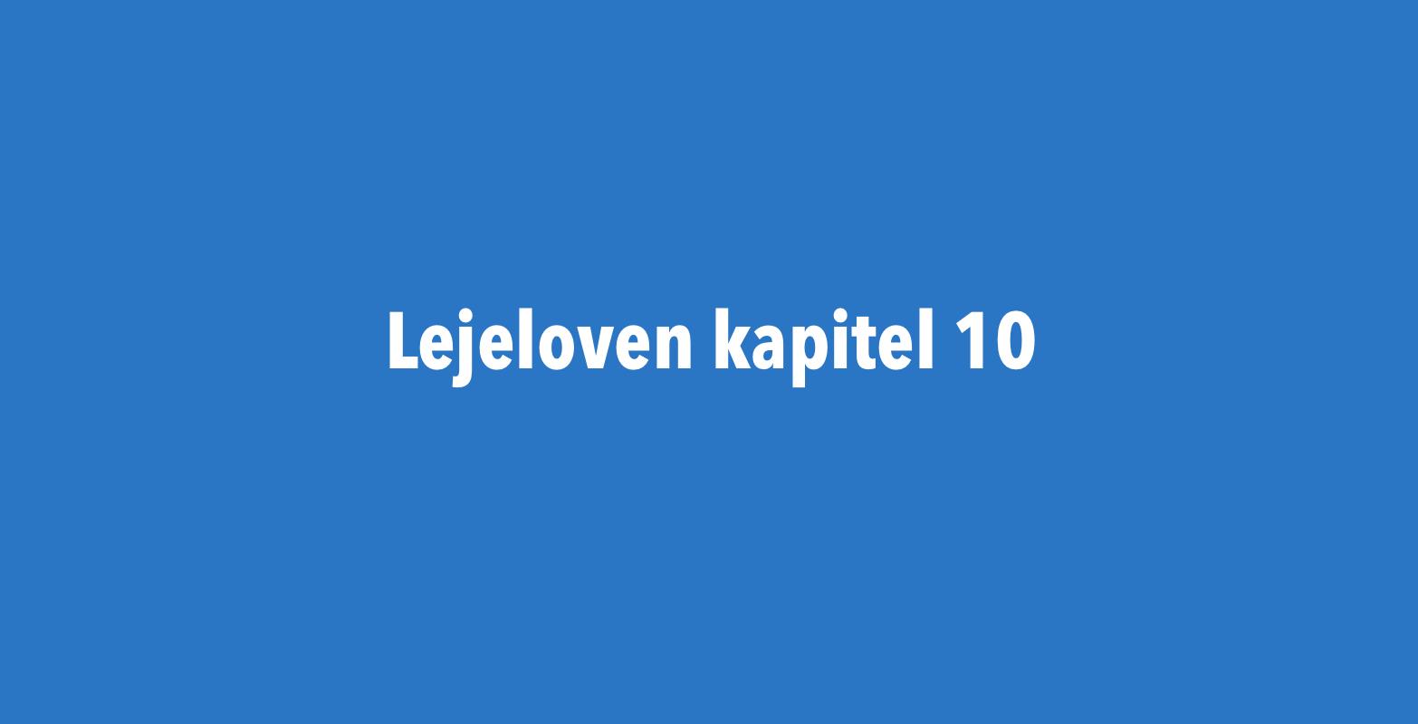 Lejelovens kapital 10