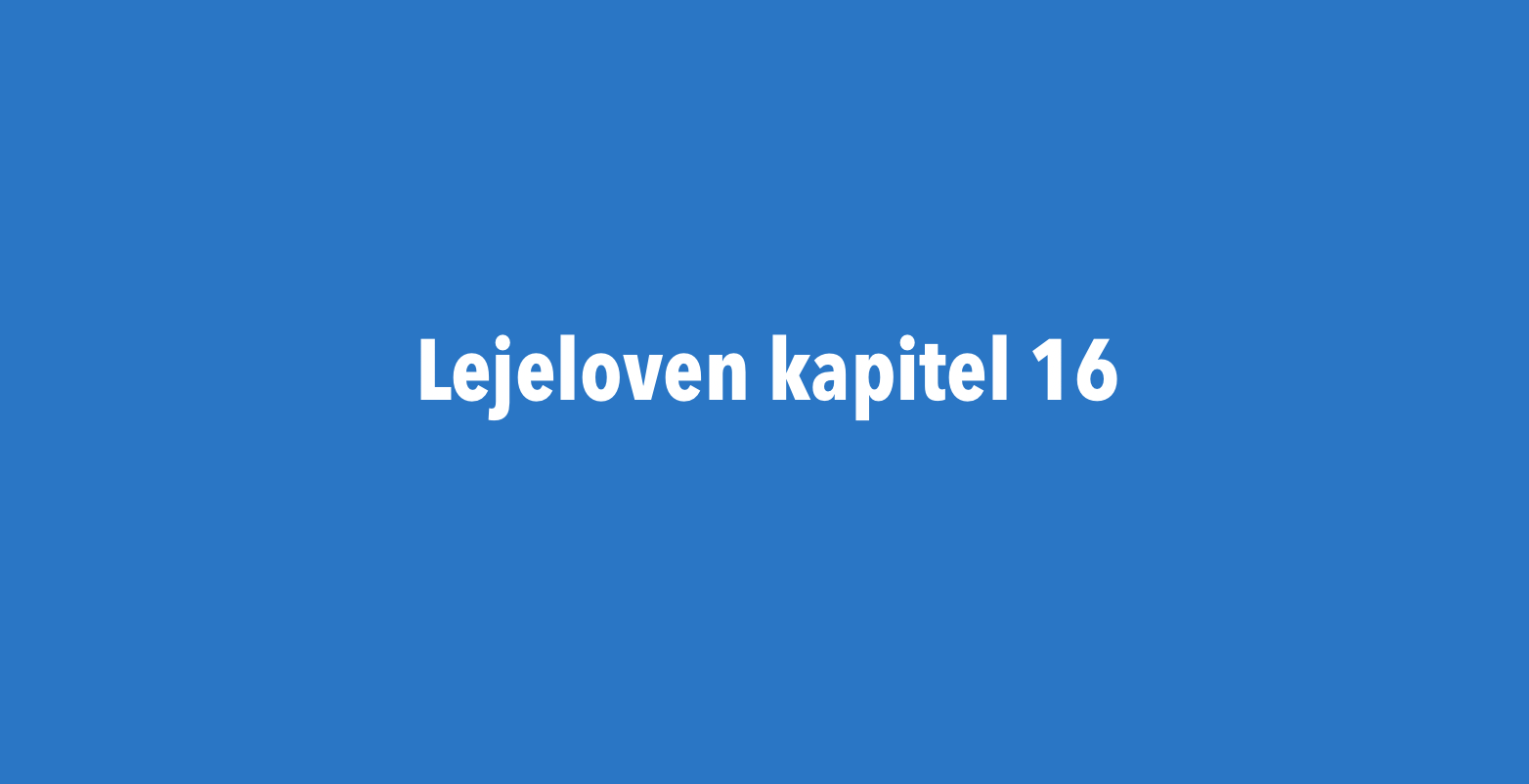 Lejelovens kapital 16