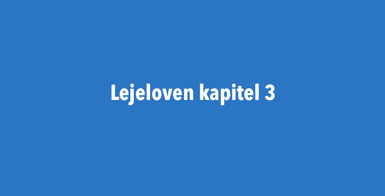 Lejelovens kapital 3