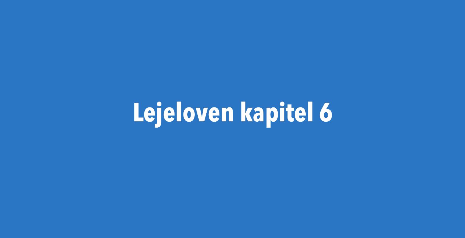 Lejelovens kapital 6