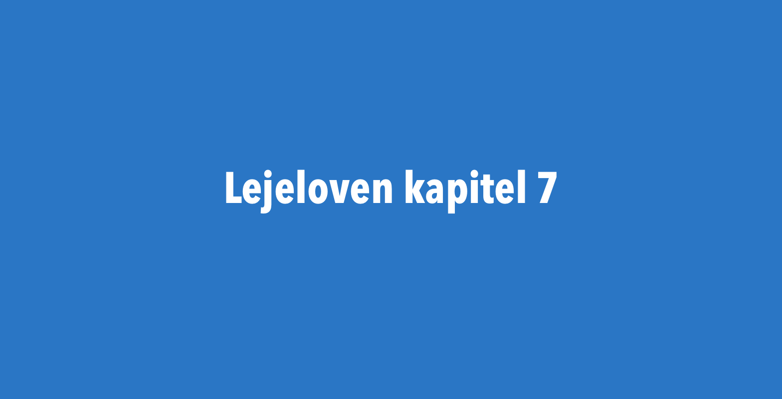 Lejelovens kapital 7