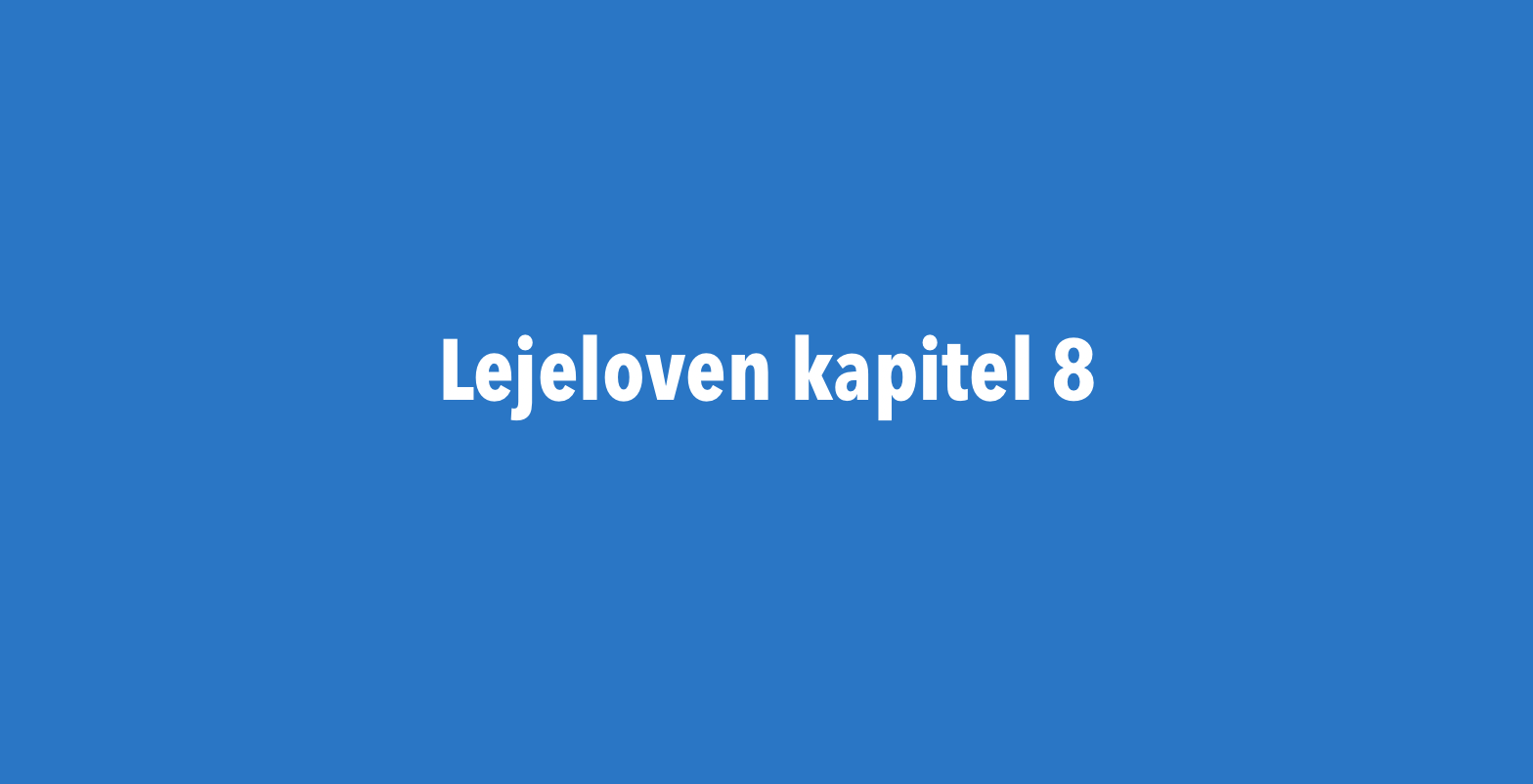 lejelovens kapital 8