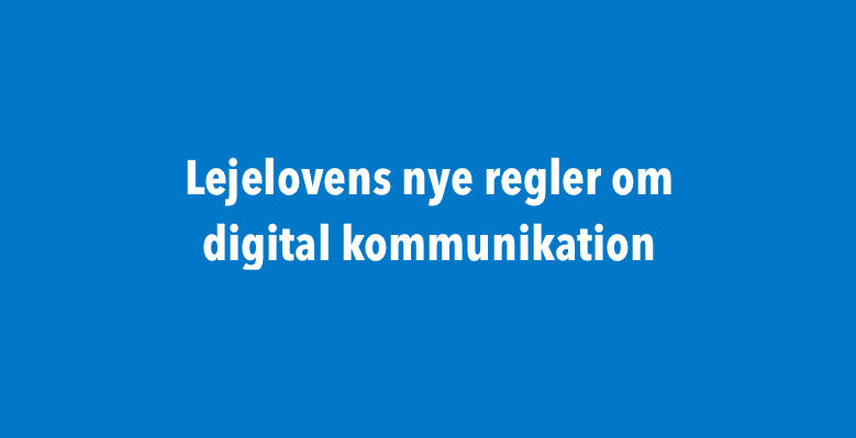 Lejelovens nye regler om digital kommunikation