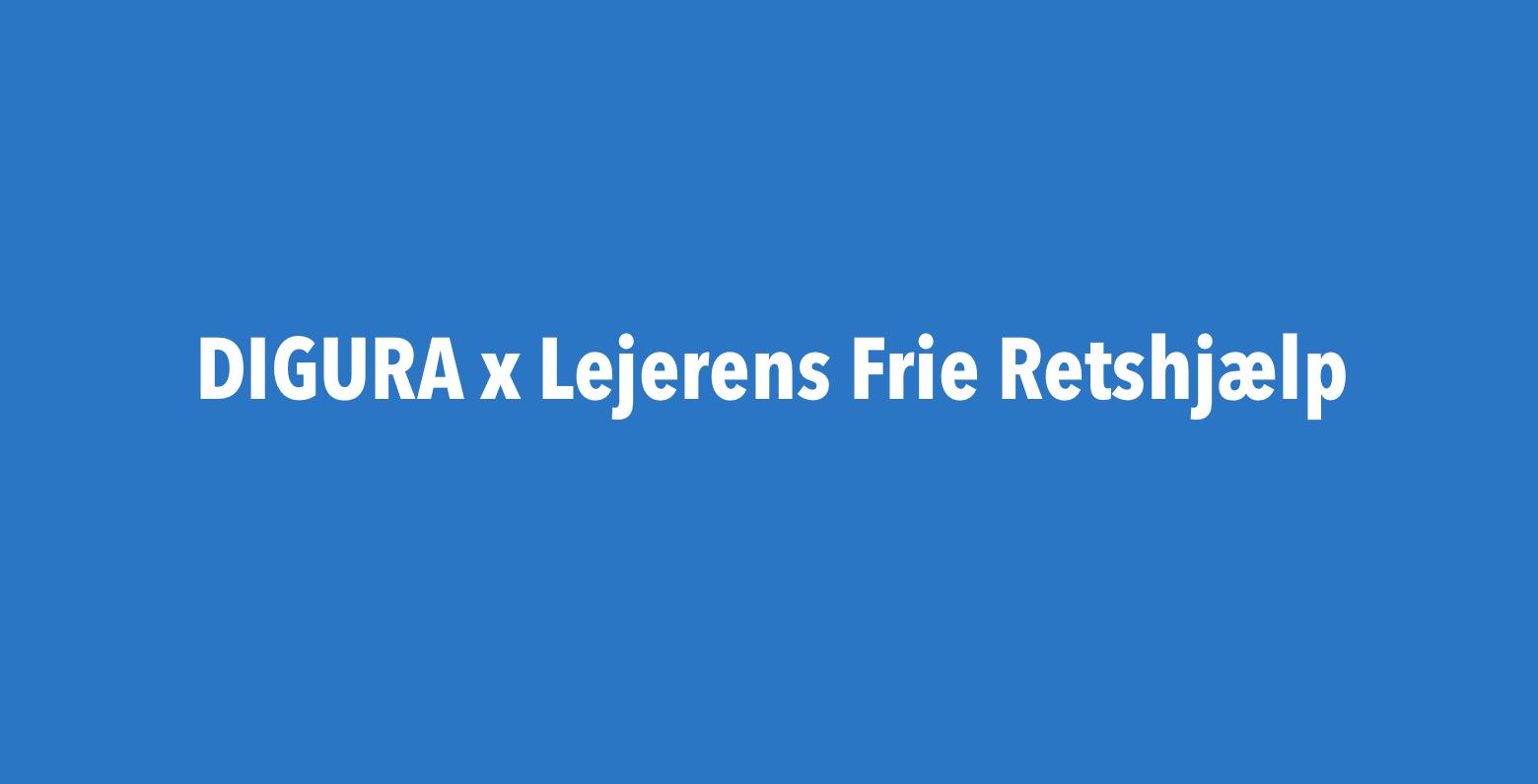 DIGURA x Lejerens Frie Retshjælp – Samarbejde